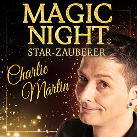 Magic Night - Magische Momente mit Star-Zauberer Charlie Martin