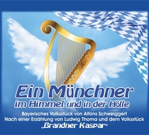 Bild: Ein Münchner im Himmel u. in der Hölle - von Alfons Schweiggert - Premiere