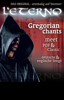Bild: L´ETERNO - Gregorian Chants meet Pop and Classic - meet Pop & Classic