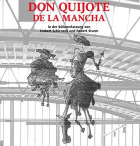 Bild: Cervantes: Don Quijote de la Mancha - Bühnenfassung Schirneck/Sturm