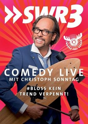 Bild: SWR3 Comedy Live mit Christoph Sonntag - Bloß kein Trend verpennt