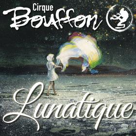 Bild: Cirque Bouffon - Lunatique