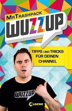 Bild: WuzzUp live on stage! - Mr. Trashpack präsentiert Tipps und Tricks für deinen Youtube-Channel!