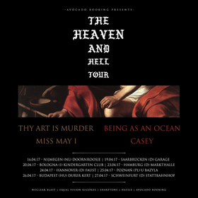 The Heaven And Hell Tour - THY ART IS MURDER, BEING AS AN OCEAN, MISS MAY I, CASEY