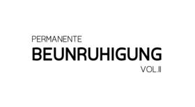 Bild: PERMANENTE BEUNRUHIGUNG VOL. II
