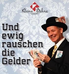 """Bild: """"Und ewig rauschen die Gelder"""" - von Kleine Bühne Landau"""
