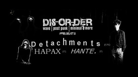 Bild: DISORDER ON COLD WAVE #2  Live: HANTE / HAPAX / DETACHMENTS