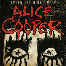 ALICE COOPER - SPEND THE NIGHT WITH