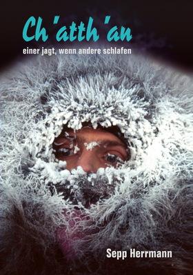 Bild: Cha'atth'an – einer jagt, wenn andere schlafen (Sepp Herrmann) - Buchpräsentation in Wort und Bild