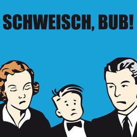 Bild: Das Verdammte Volkstheater - Schweich, Bub!