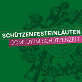 Bild: Schützenfesteinläuten - Comedy im Schützenzelt