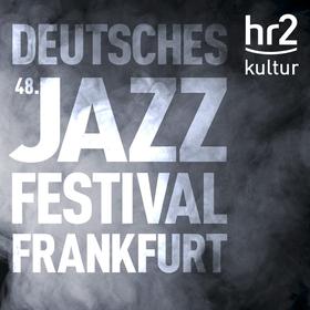 Bild: 48. Deutsches Jazzfestival Frankfurt 2017