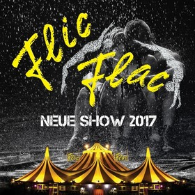 Bild: Flic Flac Gießen - NEUE SHOW 2017