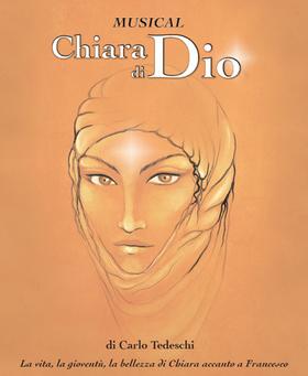 Bild: Chiara di Dio - Musical - Leben der Hl. Klara und des Hl. Franz von Assisi als Musical