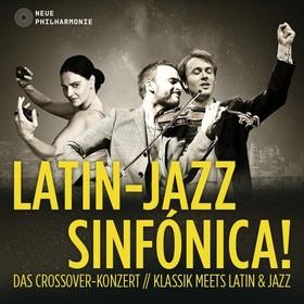 Bild: Neue Philharmonie Berlin - Latin-Jazz Sinfónica