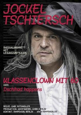 Bild: Jockel Tschiersch - KLASSENCLOWN MIT 60 oder: Dschihad happens