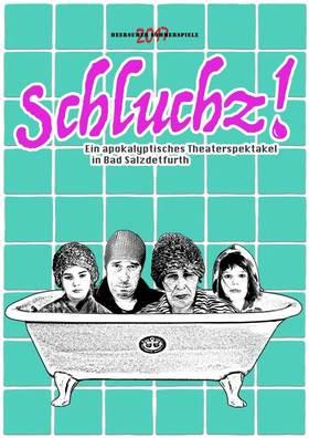 Bild: Schluchz! - Ein apokalyptisches Theaterspektakel in Bad Salzdetfurth
