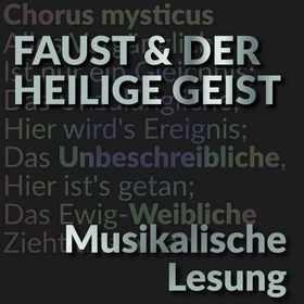 Bild: Goethes Faust & der Heilige Geist (musikalische Lesung)