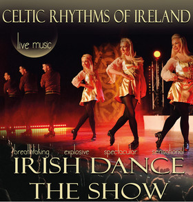 Bild: Celtic Rhythms of Ireland - Irish Dance & live music