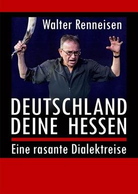 Deutschland, deine Hessen - Mit Walter Renneisen
