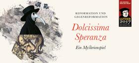Bild: Dolcissima Speranza - Ein Mysterienspiel um die Hoffnungskraft der Musik