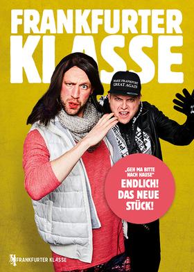 Frankfurter Klasse - Geh ma bitte nach Hause!