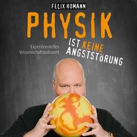 Bild: Felix Homann - Physik ist keine Angststörung