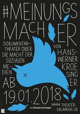 Bild: #MEINUNGSMACHER - Dokumentartheater von Hans-Werner Kroesinger