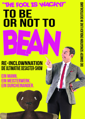 Bild: To be or not to BEAN - die ultimative Desaster-Show!