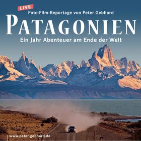 Bild: Patagonien - Ein Jahr Abenteuer am Ende der Welt - Peter Gebhard