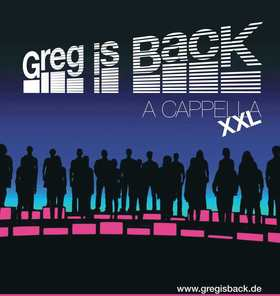 Bild: Greg is back- a cappella XXL