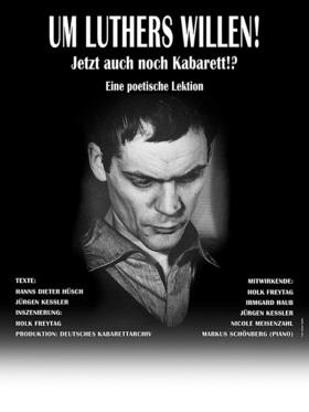 Bild: Ensemble Deutsches Kabarettarchiv - Um Luthers Willen! – Jetzt auch noch Kabarett!?
