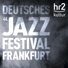 Bild: 48. Deutsches Jazzfestival Frankfurt | All-In Festivalpass