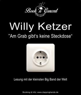 Bild: Willy Ketzer Book´n Concert - Am Grab gibt's keine Steckdose und die kleinste Big Band der Welt