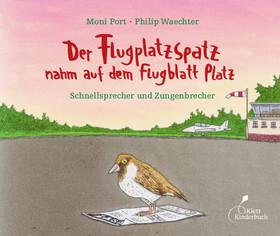 Moni Port & Philip Waechter - Der Flugzeugspatz nahm auf dem Flugblatt Platz