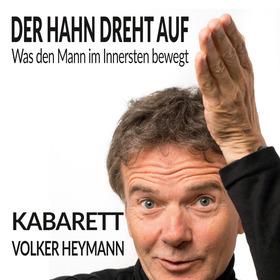 Bild: Der Hahn dreht auf (Solo-Kabarett mit Volker Heymann)