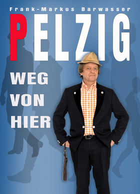 Erwin Pelzig - Weg von hier