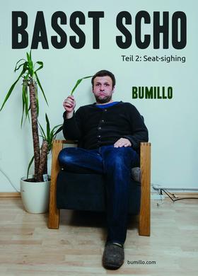 Bild: Bumillo - Basst scho - Teil 2: Seat-sighing
