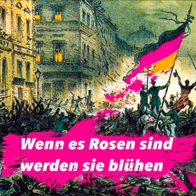 Bild: Wenn es Rosen sind werden sie blühen (Suhr/Edschmid) - Büchner, Weidig & die Revolution