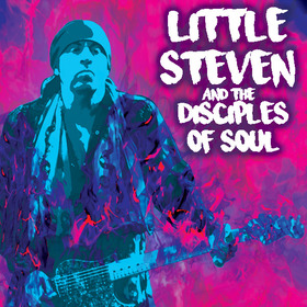 LITTLE STEVEN & THE DISCIPLES OF SOUL - SOULFIRE TOUR
