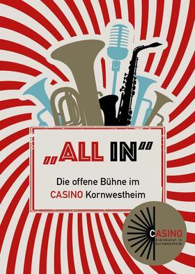 """""""ALL INN"""" - Die offene Bühne im Casino Kornwestheim"""