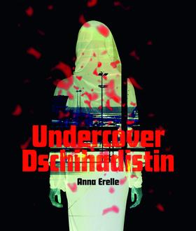 Bild: Undercover Dschihadistin - von Anna Erelle