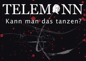 Bild: Telemann - Kann man das tanzen? - Ein Projekt des Theaterpädagogischen Zentrums Hildesheim/TPZ
