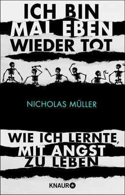 Bild: Nicholas Müller - Ich bin mal eben wieder tot - Wie ich lernte, mit Angst zu leben