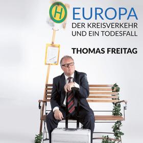 Bild: Europa, der Kreisverkehr & ein Todesfall (Thomas Freitag)