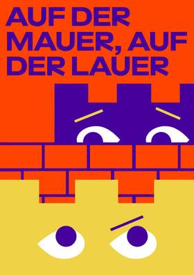Bild: Auf der Mauer auf der Lauer (UA) - Schauspiel