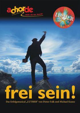 Bild: frei sein! - Das LUTHER-Musical