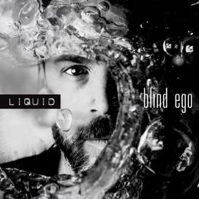 Bild: Blind Ego & Guests - Liquid Tour 2018