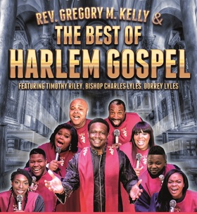 Rev. Gregory M. Kelly & the Best of Harlem Gospel - Live 2017/2018