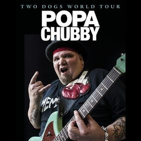 "POPA CHUBBY (USA) - ""Two Dogs"" European Tour 2017"
